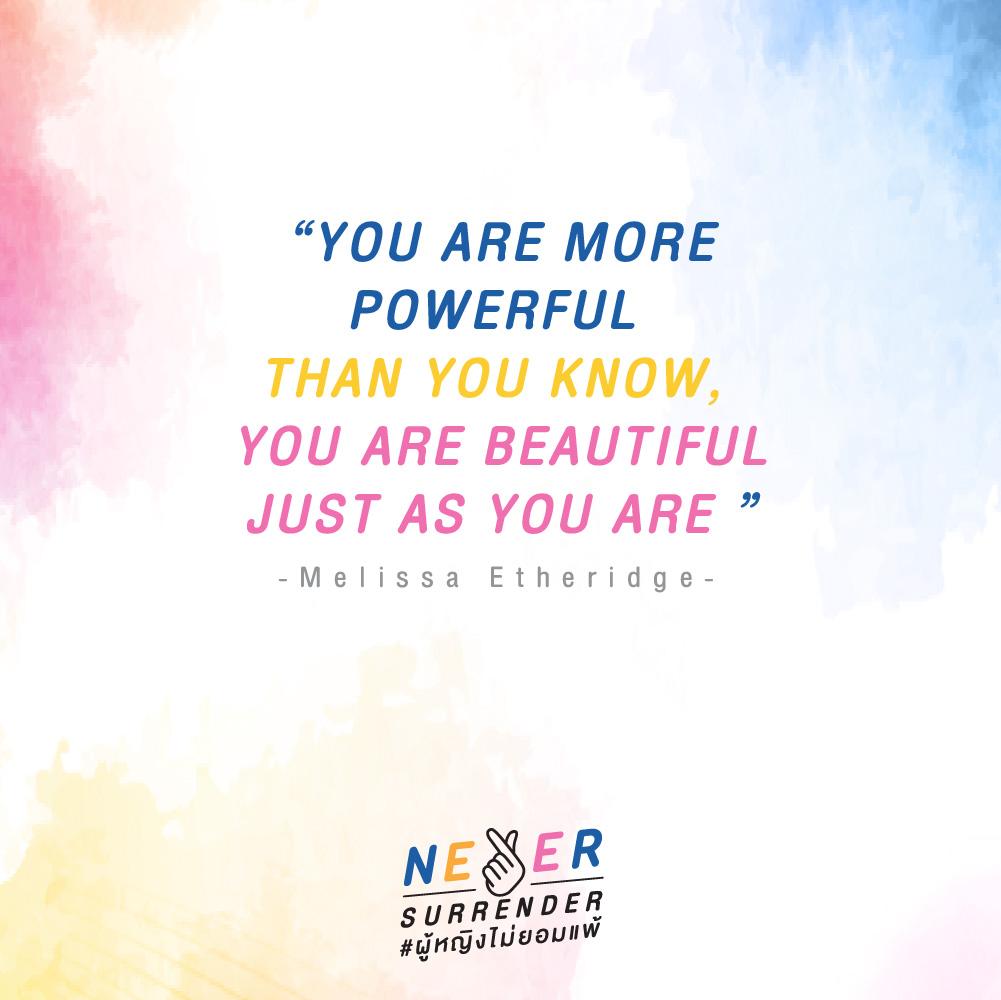 Never Surrender_คุณมีพลังมากกว่าที่ตัวคุณรู้ และสวยเท่าที่คุณเป็น